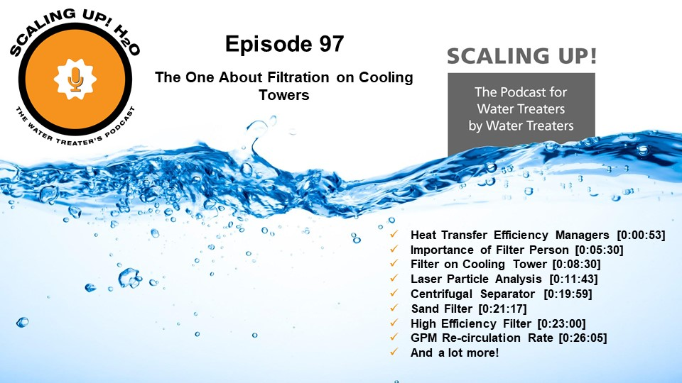 097 The One About Filtration on Cooling Towers - Scaling UP! H2O